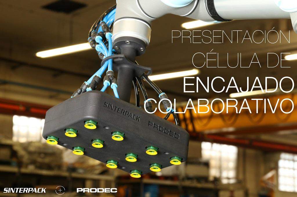 Sinterpack y Prodec presentan su nueva célula colaborativa de encajado los días 10, 11 y 12 de julio